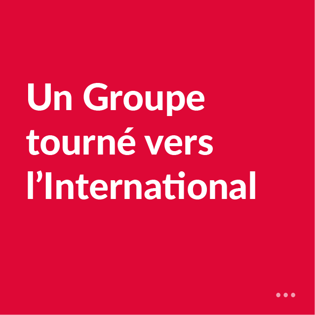 Un Groupe tourné vers l'international